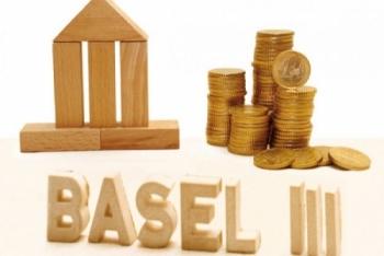 "Triển khai Basel III: Cần ""lựa cơm gắp mắm"""