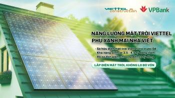 Viettel Construction hợp tác cùng VP Bank cho vay vốn lắp đặt điện mặt trời không cần đảm bảo